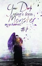 Your Dark Wing's Love (Monster) by ayudama17