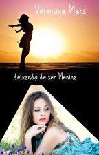 Deixando de ser Menina by veronicamars123