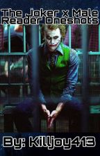 The Joker x Male Reader by Killjoy413