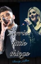 zerrie- little things by beccy_cullen