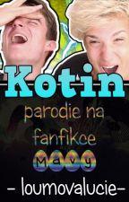 Kotin- parodie na fanfikce Mavy by loumovalucie