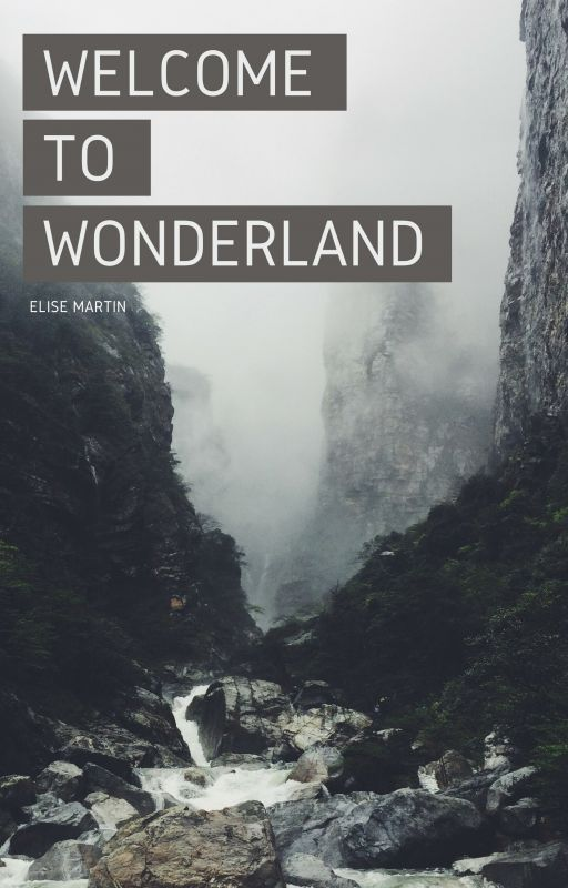 Welcome to Wonderland by EliseMartin159