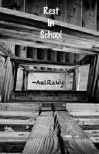 Rest In School by aelrzky