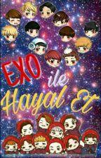 EXO İle Hayal Etmeye Varmısın? by xkralicenizx