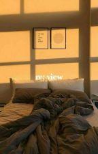 Re;View [Junhoe]✔ by junichwe