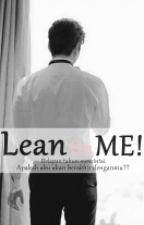 LEAN ON ME by OmegaEnam