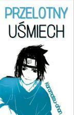 Przelotny Uśmiech ( Sasuke x OC ) by Karamatsu-chan