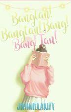 Bangtan! Bangtan! Bang! Bang! Tan! by bangtanwifue