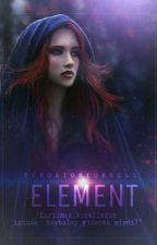 ELEMENT  by Purgatoryorhell