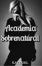 Academia Sobrenatural by KateKiel
