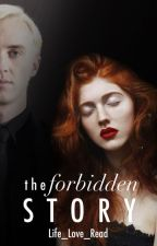 The Forbidden Story || Draco Malfoy by Life_Love_Read