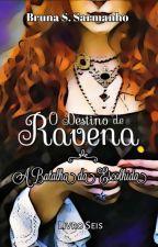 O Destino de Ravena: A Batalha da Escolhida by BrunaSarmanho