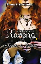 O Destino de Ravena: A Fonte da Imortalidade by BrunaSarmanho