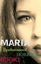 MARIA (Book1) #WATTYS2016 Complete✔ by abusinawid