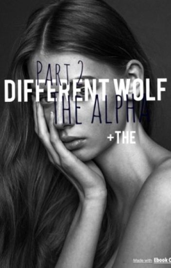 Different wolf {the alpha 2}  = voltooid ✔️