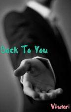 Back To You by heyturquoisegirl
