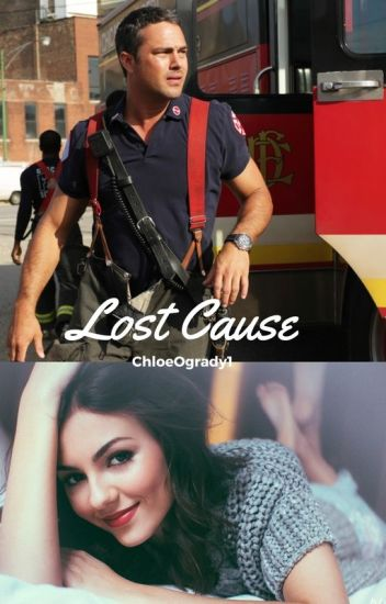 Lost Cause- A One Chicago fanfiction