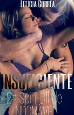 INSUFICIENTE - Spin-Off 2 de INDOMÁVEL by Leth_Corra