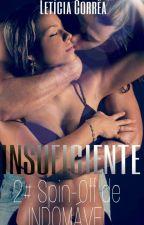 INSUFICIENTE - Spin-Off 2 de INDOMÁVEL by Leth_Corra