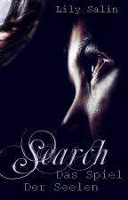 SEARCH - Das Spiel der Seelen by LilySalin