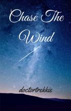 Chase The Wind: Doctor Who/Studio C [Book 1] by doctortrekkie