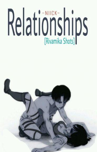 Relationships. [Rivamika Shorts]