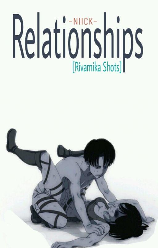 Relationships. [Rivamika Shorts] by NickyKagamine