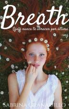 Breath. /Editando\ by LadyConnor