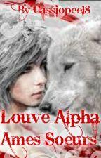Louve Alpha T1 Âmes Sœurs by Cassiopee18
