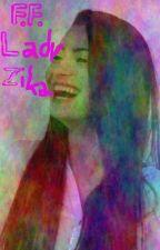 Lady Zika - FanFikce by AnikaVykopalov