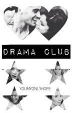 Drama Club (short story) by youmyonlyhope