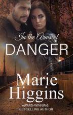 Danger In Her Arms by MarieHiggins
