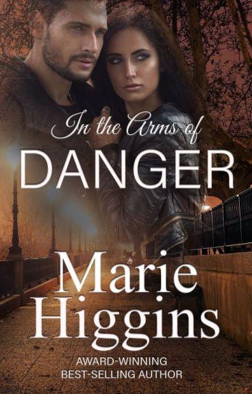 Danger In Her Arms by MarieHiggins