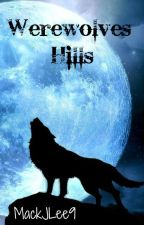 Werewolves Hills [Teen Wolf] by MackJLee9