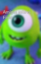Amigas asta el Final by Kriar1293