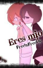 (En edición)Eres mío [[FredxFreddy]] by Ukyono_Kyo