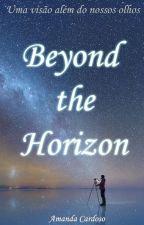 Beyond the Horizon by Amanda8Cardoso