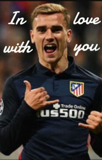 In love with you // Antoine Griezmann