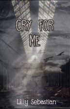 Cry for me by LaurenceBlotDelorme