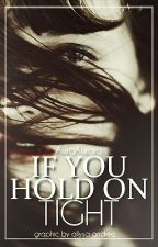 If You Hold On Tight by AuraAurora