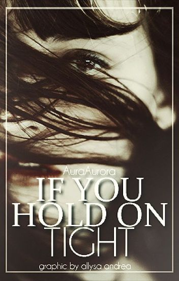 If You Hold On Tight