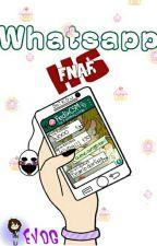 Whatsapp #FNAFHS by -ImEBDG-