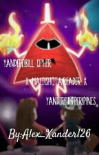 Yandere!Bill Cipher x Male!Shota!Reader x Yandere! Dipper Pines by Alex_Xander126