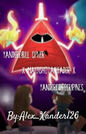 Yandere!Bill Cipher x Male!Shota!Reader x Yandere! Dipper Pines