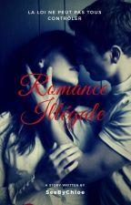 Romance Illégale [Terminée - Réecriture] by SeeByChloe