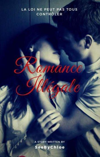 Romance Illégale [Terminée - Réecriture]