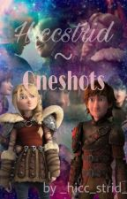 ☆Hiccstrid ~ Oneshots☆ by _hicc_strid_