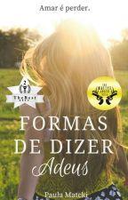 Formas de Dizer Adeus by PaulaMatcki