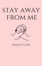 stay away from me // larry (TRADUCCIÓN) by algundialosabre