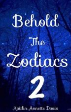 Behold The Zodiacs 2 by KaitlinAnnetteDavis